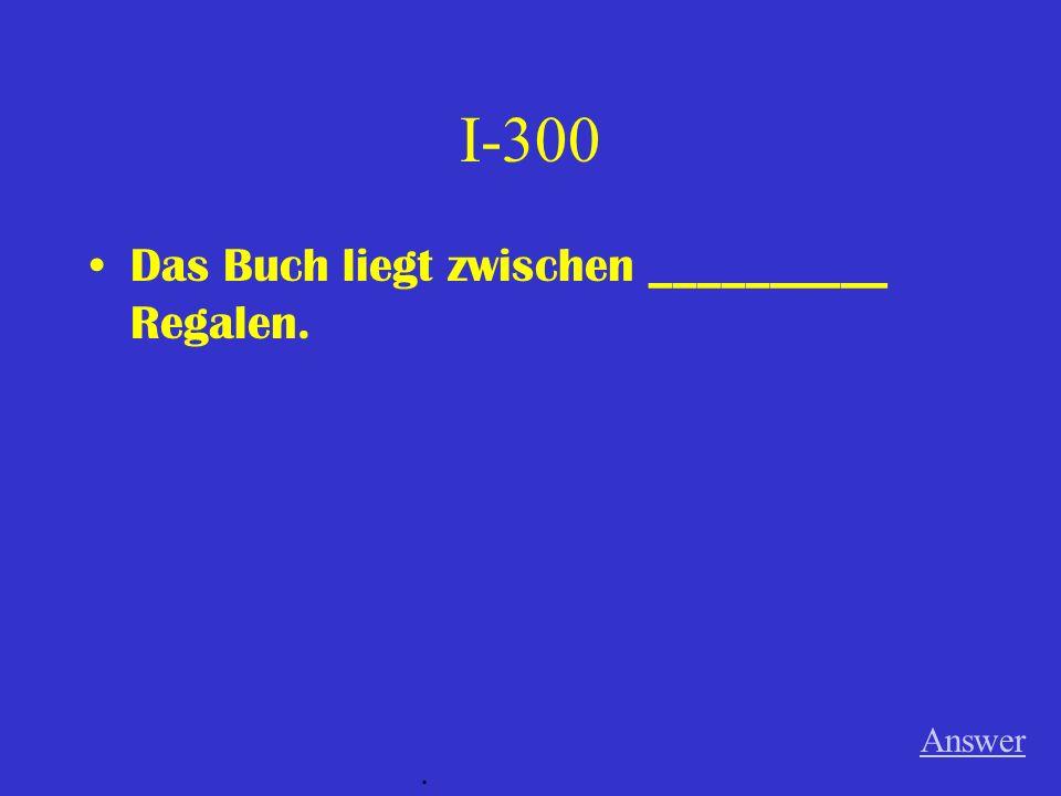 I-200 Ich laufe über ___________ Strasse. Answer.