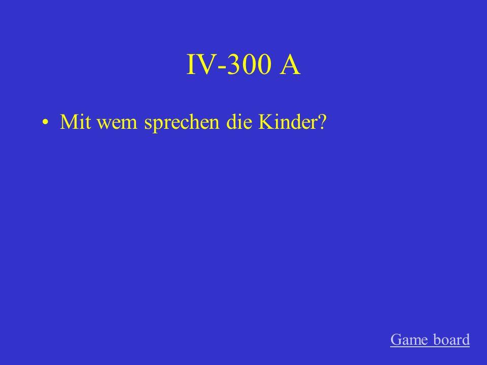 IV-200 A Worauf achtet er nicht Game board