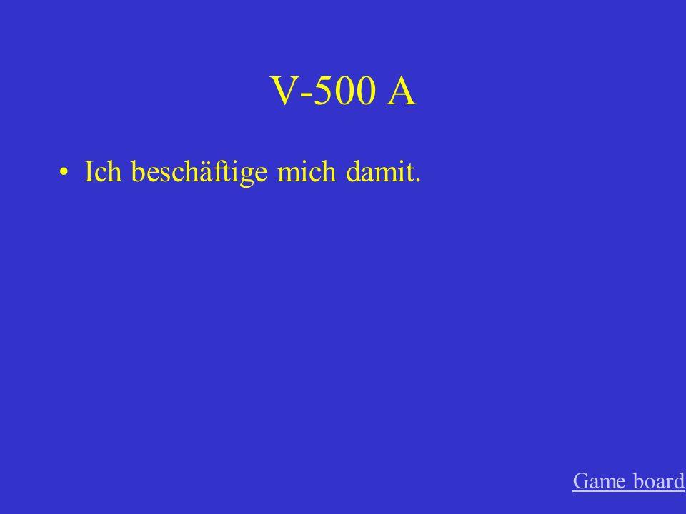 V-400 A Ich achte darauf. Game board