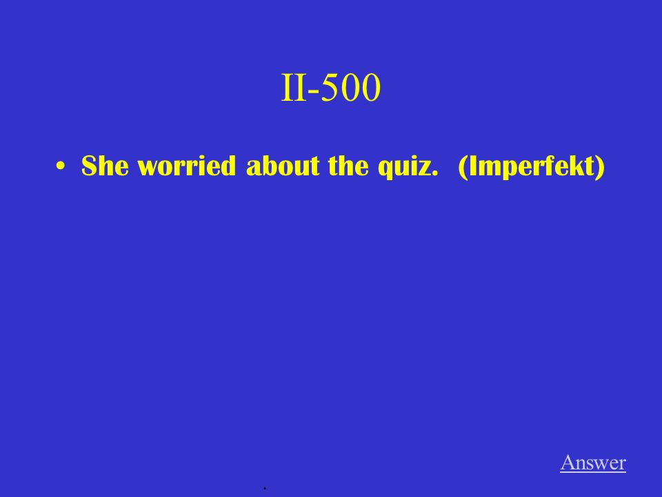 II-400 When did you travel to Germany (Imperfekt) Answer.