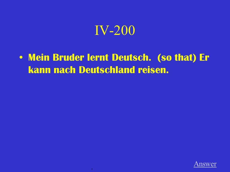 IV-100 Ich studierte nicht in der Schweiz. (but) Ich studierte in Österreich. Answer.