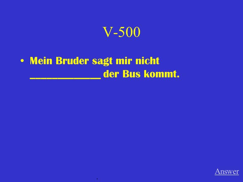 V-400 Ich lerne zuerst die Vokabelwörter, ______________ ich für eine Prüfung lerne. Answer.