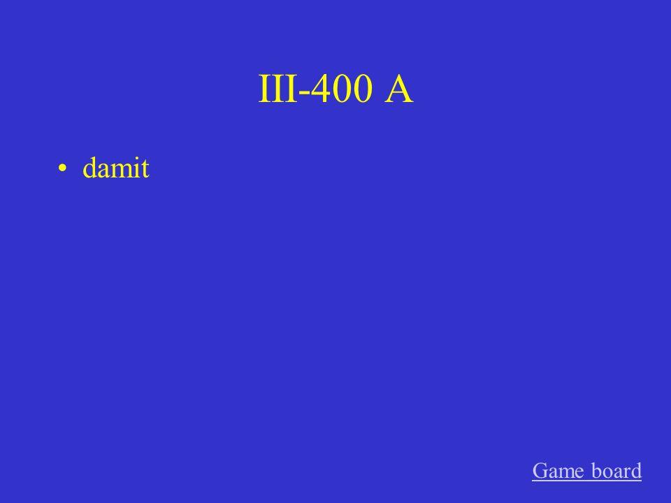 III-300 A während Game board