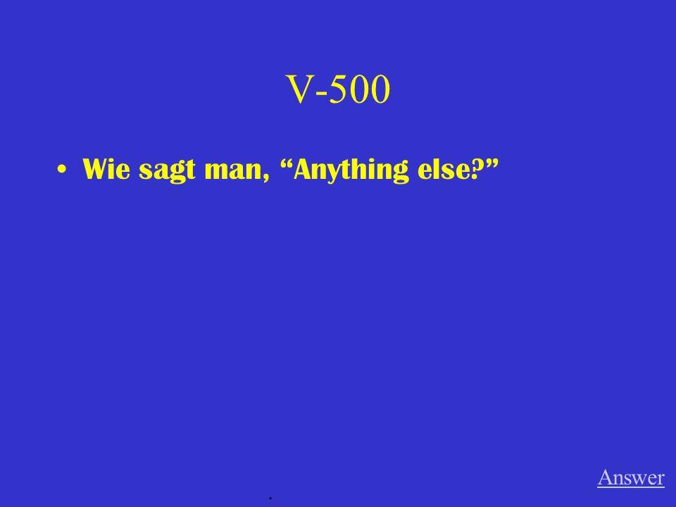 V-400 Wie heisst der verrückte König von Bayern und wie heisst sein Schloss? Answer.