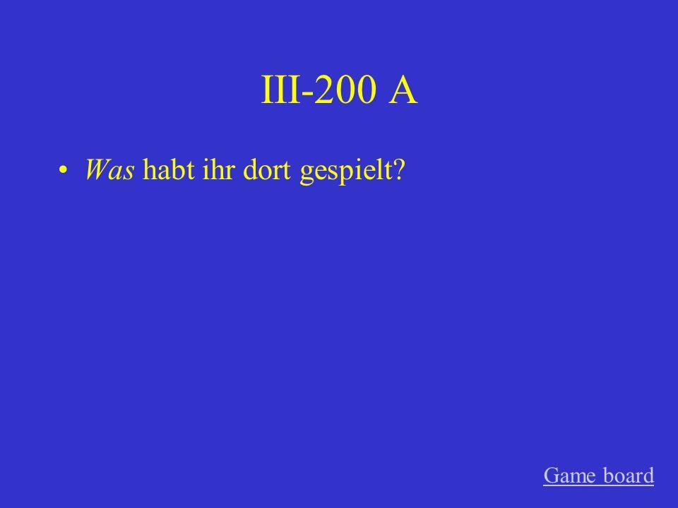 III-100 A Wen hast du in der Stadt gesehen? Game board