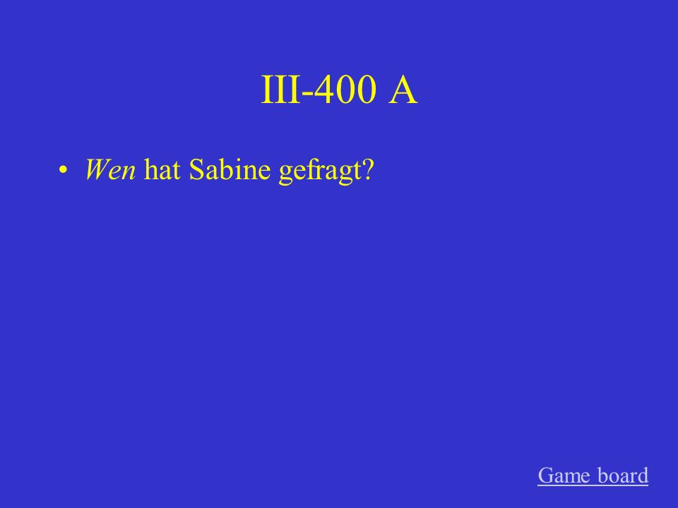 III-300 A Wessen Mutter hast du geholfen? Game board