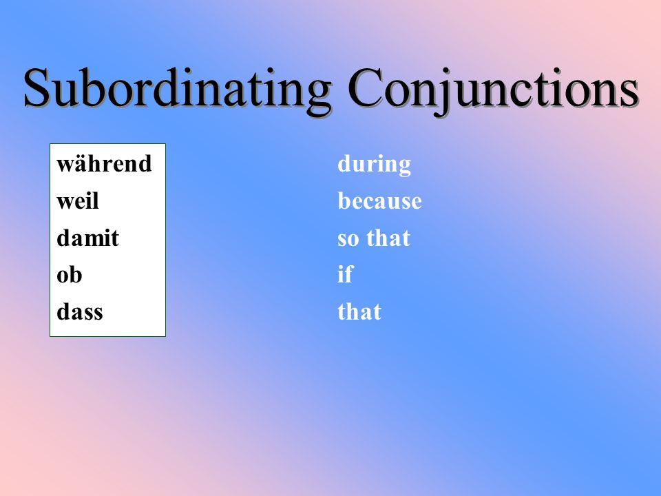 Subordinating Conjunctions (because) Ihr esst Bonen - Ihr furzt laut.
