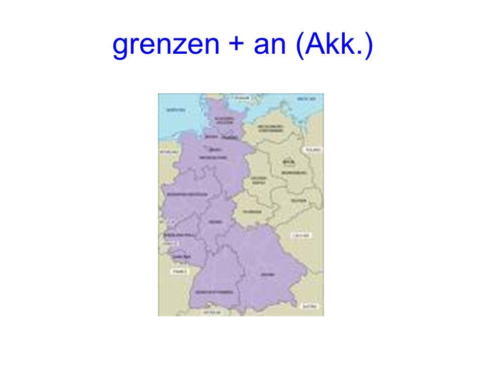 grenzen + an (Akk.)