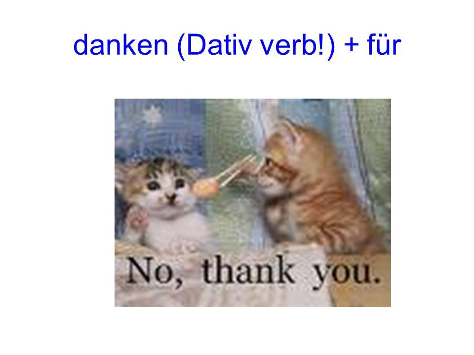 danken (Dativ verb!) + für