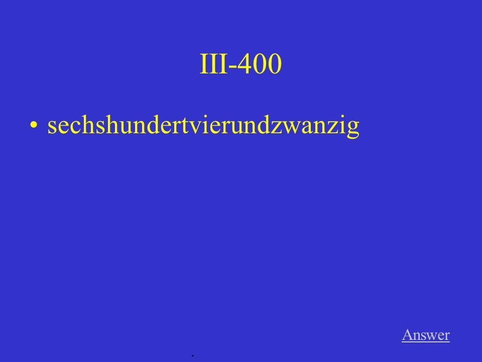 III-300 Answer. viertausendneunhundertdreiundsiebzig