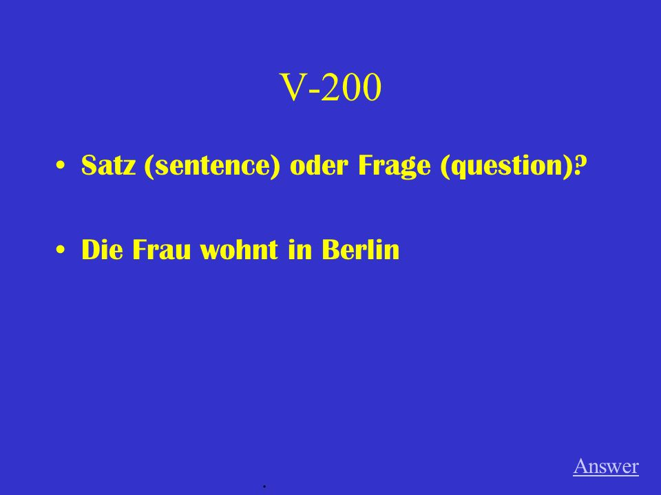 V-100 Satz (sentence) oder Frage (question) Kennst du Tobias Answer.