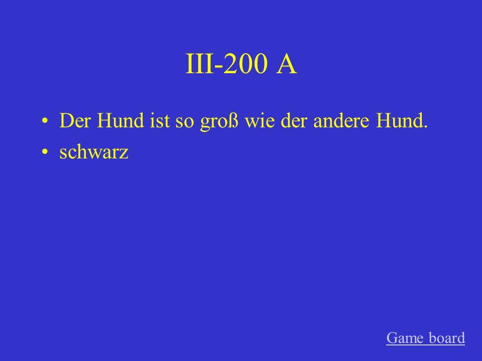 III-100 A Bodo ist größer als Thorsten. Thorsten ist nicht so groß wie Bodo.