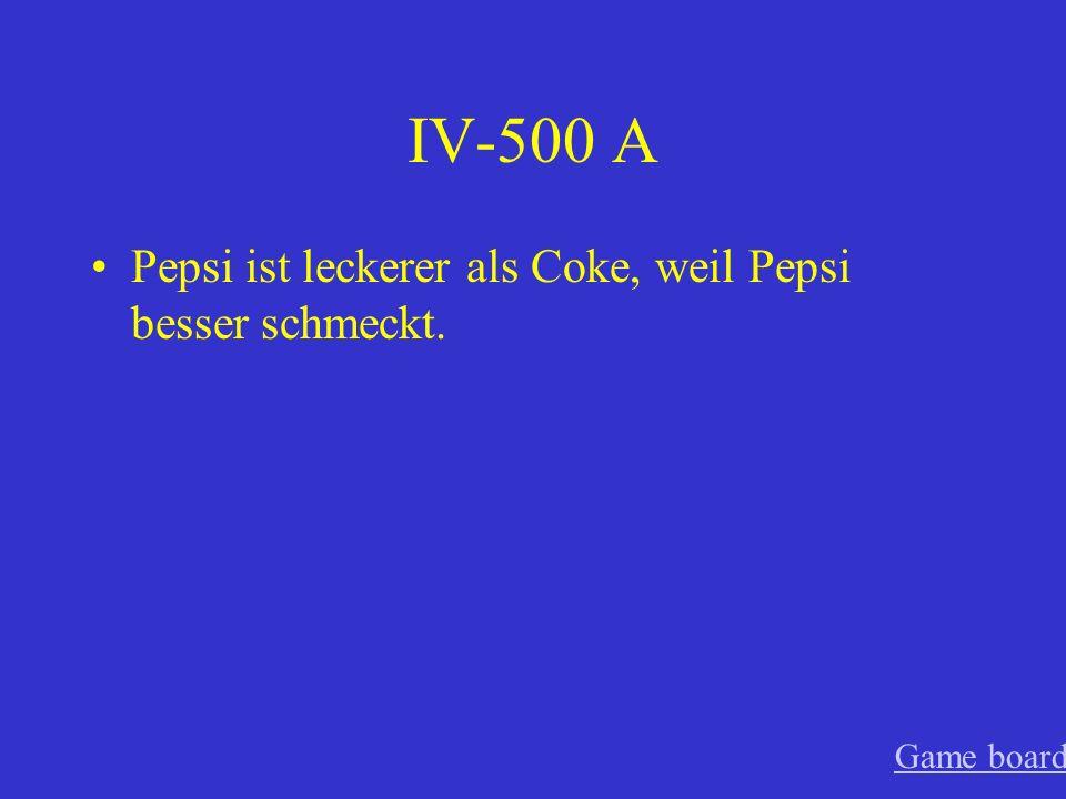 IV-400 A Der Ferrari ist cooler als der Porsche, weil der Ferrari schneller ist. Game board