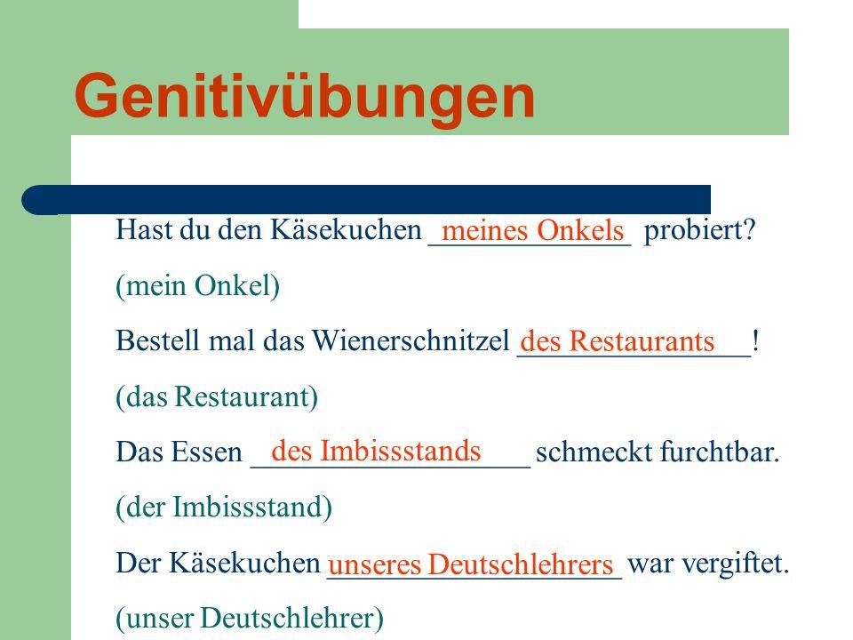 GENITIV PRÄPOSITIONEN während - during wegen - because of trotz - in spite of anstatt - instead of außerhalb - outside of innerhalb - inside of