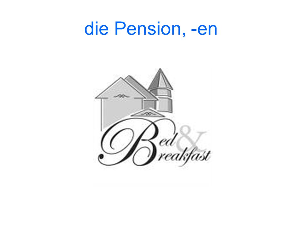die Pension, -en
