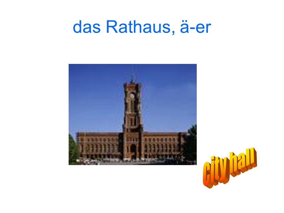 das Rathaus, ä-er