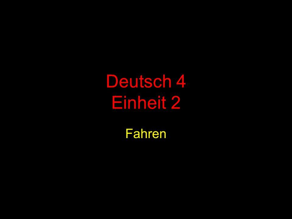 Deutsch 4 Einheit 2 Fahren