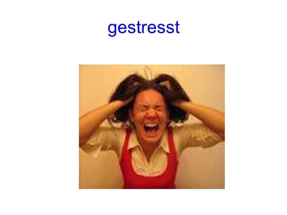 gestresst