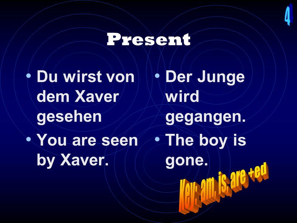 Present tense How? Present tense of werden + past participle Ich werde gefragt