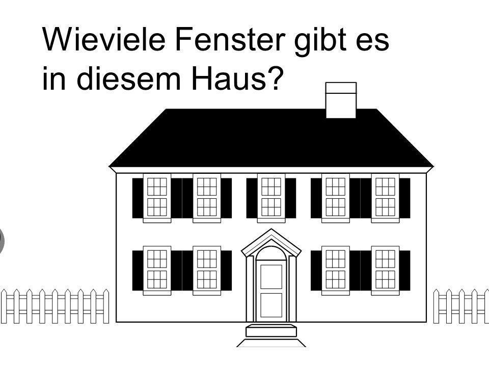 Wieviele Fenster gibt es in diesem Haus? 9 neun Fenster 9 neun Fenster