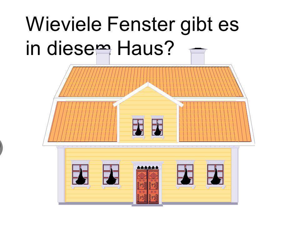 Wieviele Fenster gibt es in diesem Haus? 0 keine Fenster 0 keine Fenster