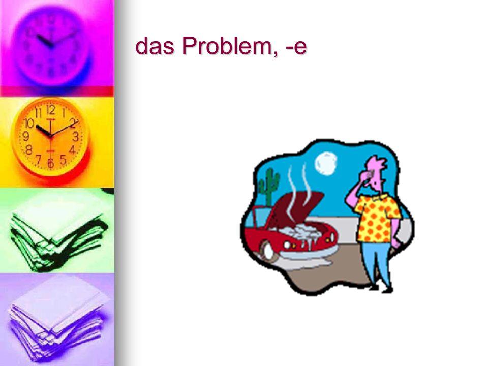 das Problem, -e
