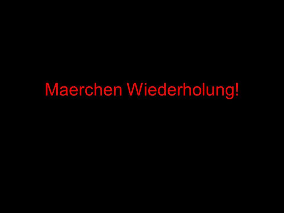 Maerchen Wiederholung!