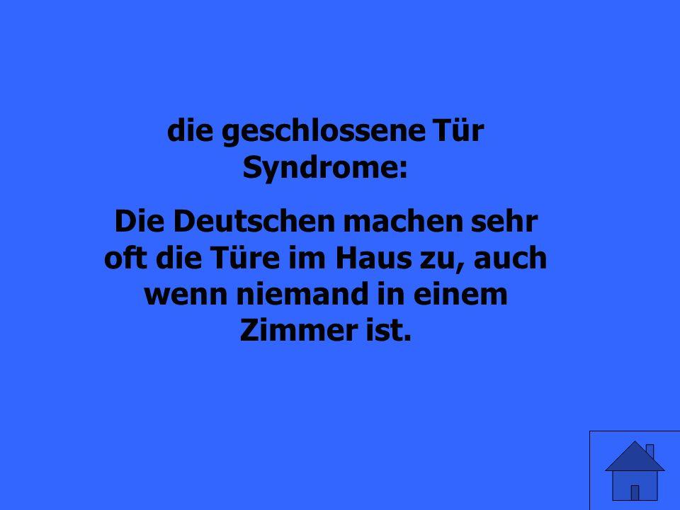 Erkläre (auf Deutsch) die geschlossene Tür Sydrome!
