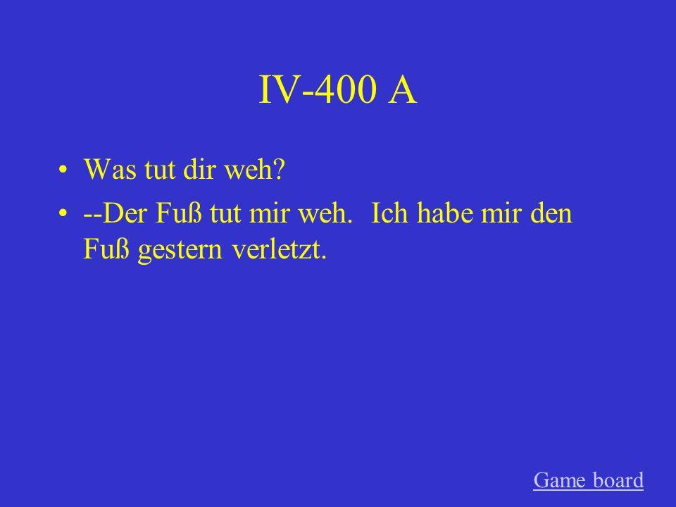 IV-300 A Wie fühlst du dich --Ich fühle mich nicht wohl. Der Kopf tut mir weh. Game board