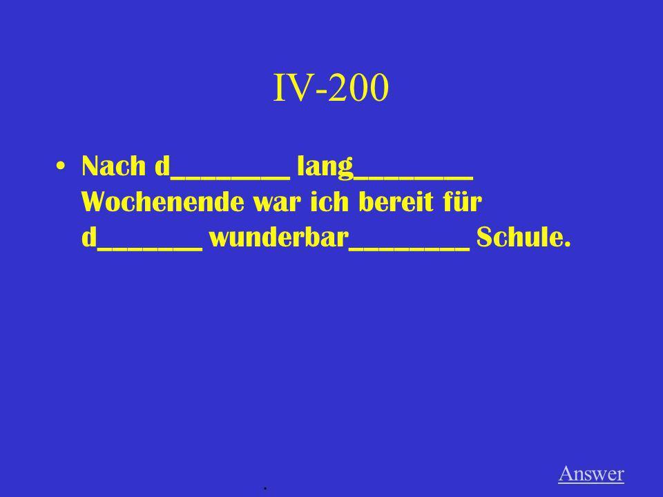 IV-100 Am Freitag hat d______ nett_______ Frau d_______ neu______ Buch gelesen. Answer.
