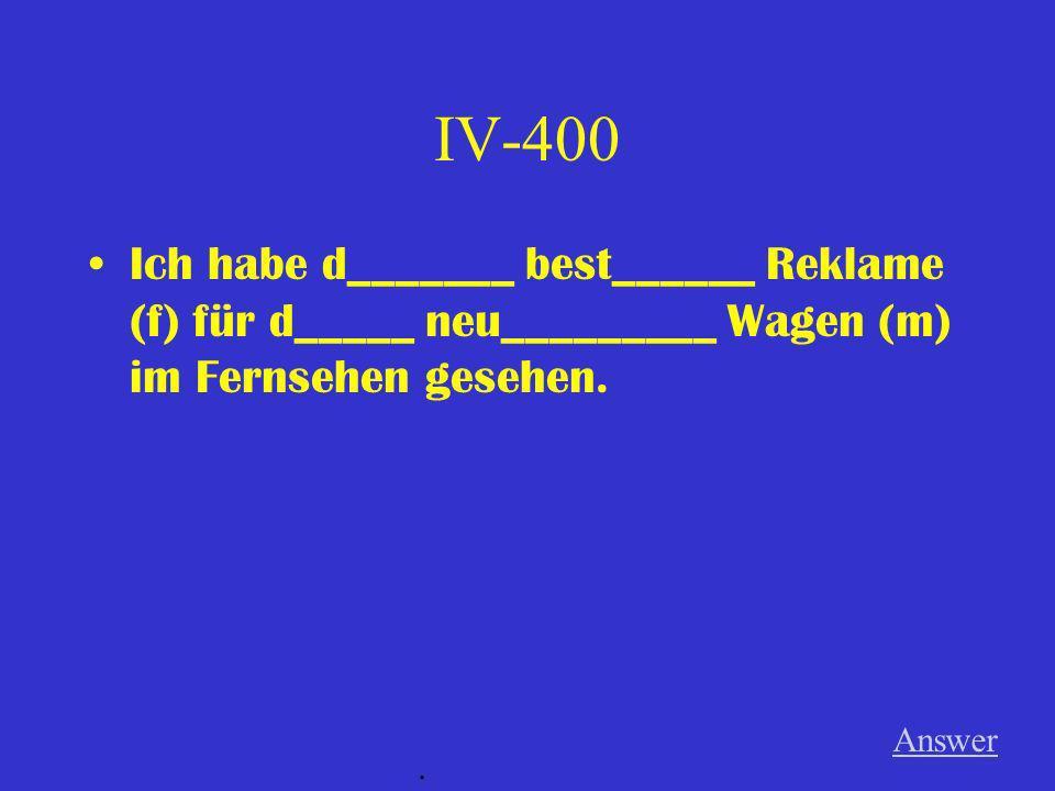 IV-300 Der Sohn d________ alt_________ Mannes war in meiner Deutschklasse. Answer.