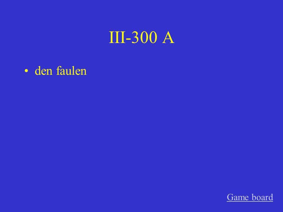 III-200 A dem netten, das interessante Game board