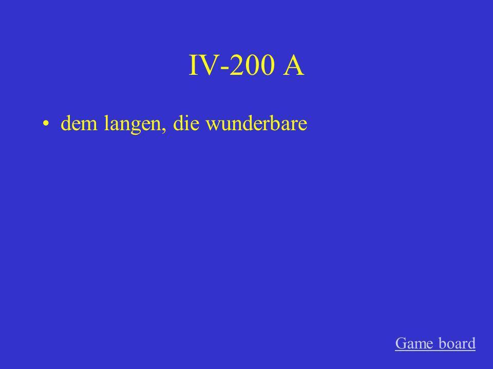 IV-100 A die nette, das neue Game board