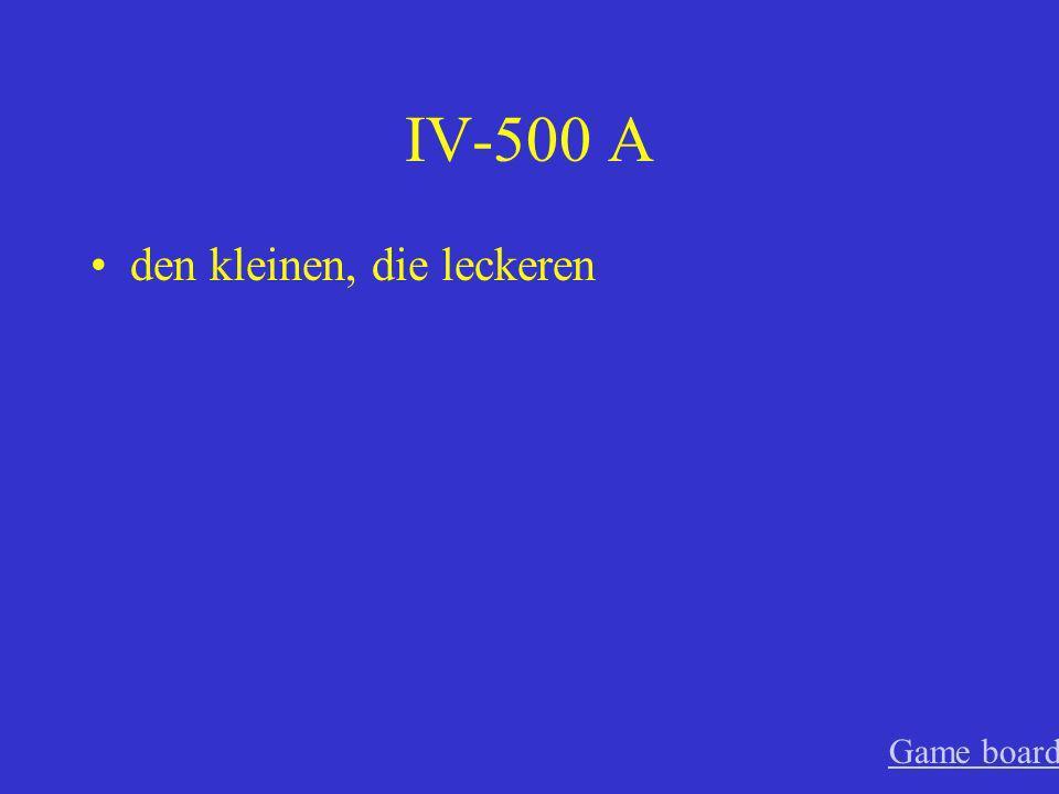 IV-400 A die beste, den neuen Game board