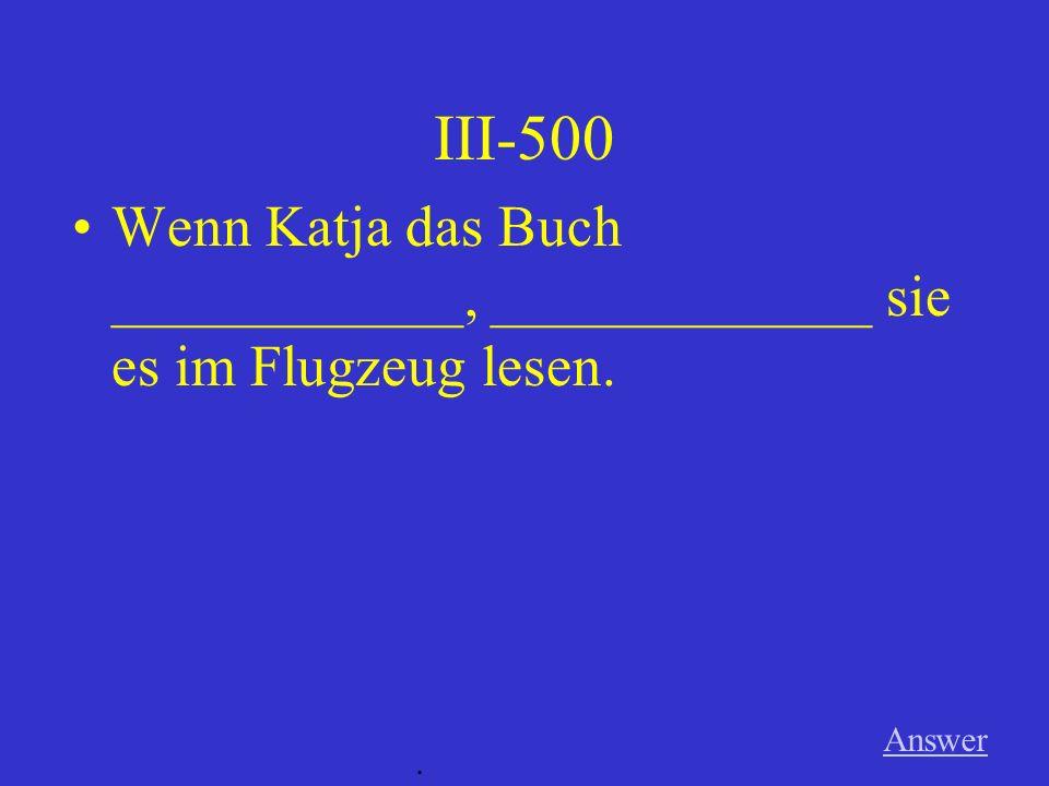III-400 Answer.