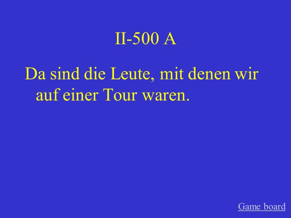 II-400 A Er sprach mit den Schülern, die aus Deutschland kamen. Game board