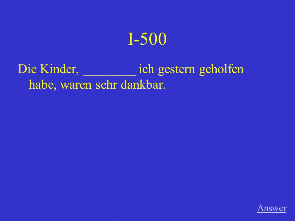 I-400 Das Museum, in _______ wir gestern gingen, war sehr interessant. Answer.