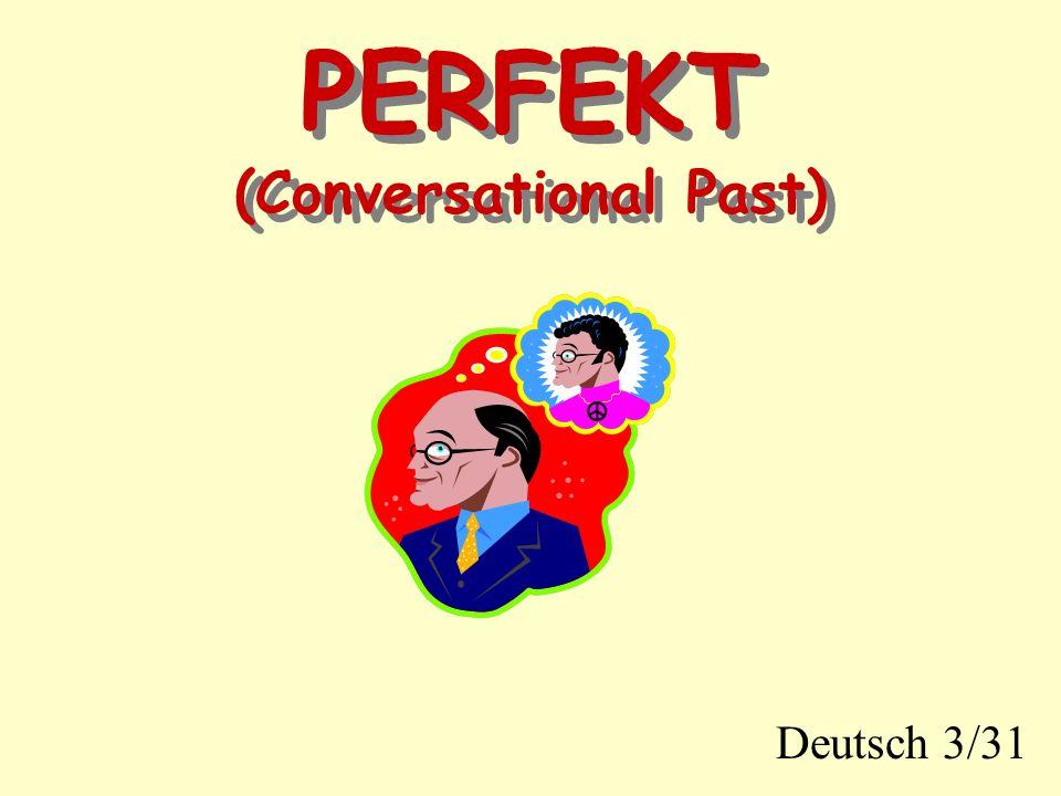PERFEKT Präsens: I do my homework.Perfekt: I have done/did my homework.