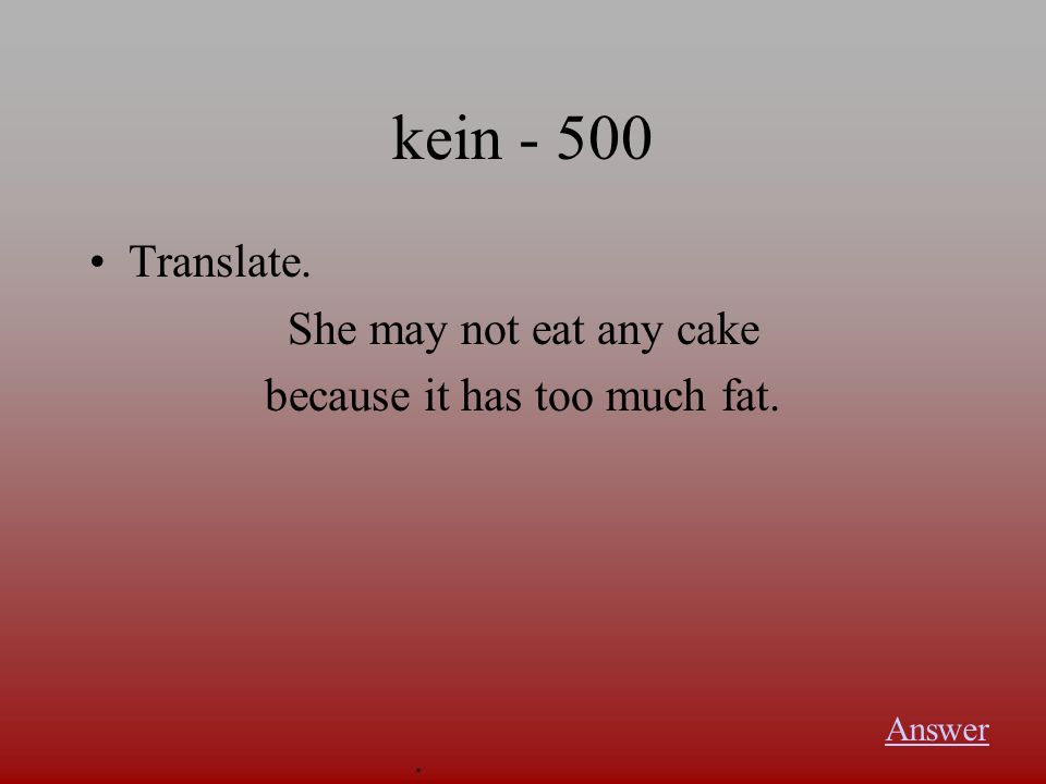 kein - 400 Translate. They may not eat any trout. Answer.