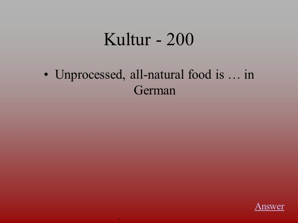Kultur -100 Where would you go to but organic produce Answer.