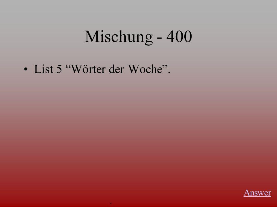 Mischung - 300 Complete the sentence. Ich kann keine Erdbeeren essen, weil... Answer.