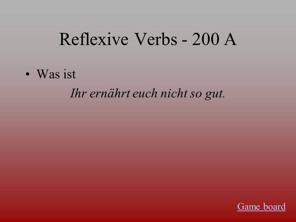 Reflexive verbs - 100 A Was ist mich dich sich uns euch sich Game board