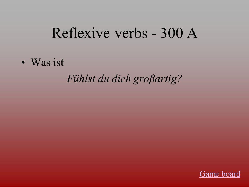 Reflexive Verbs - 200 A Was ist Ihr ernährt euch nicht so gut. Game board