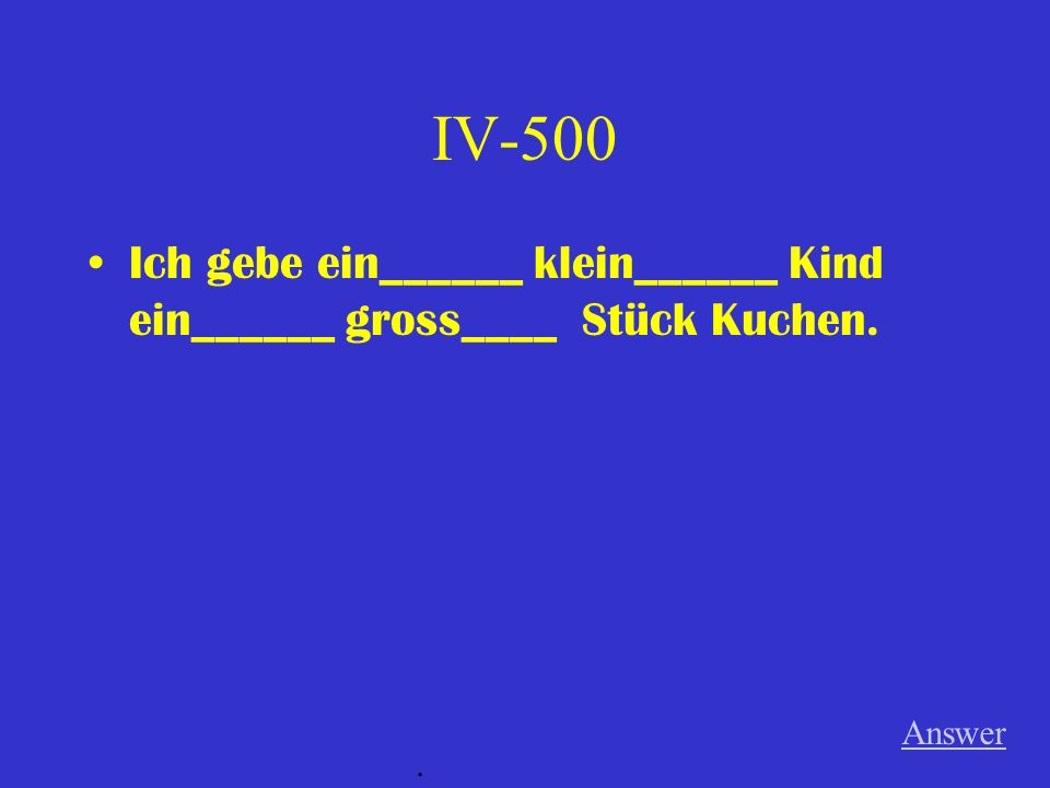 IV-400 Ich habe ein_______ gut______ Reklame (f) für ein_____ neu_________ Wagen (m) im Fernsehen gesehen.