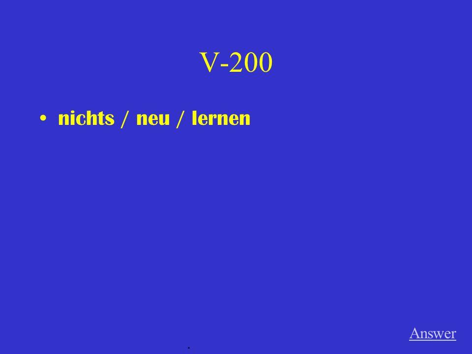 V-100 etwas / interessant / lesen Answer.