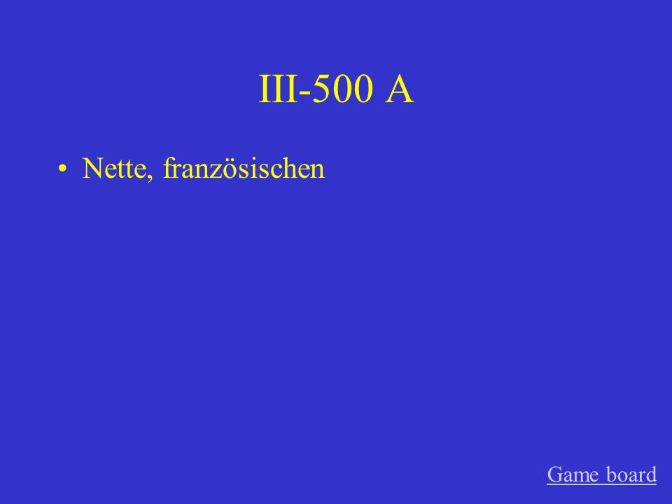 III-400 A Leckeren, herzhaftem Game board