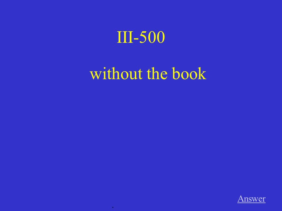 III-400 Answer. around the school