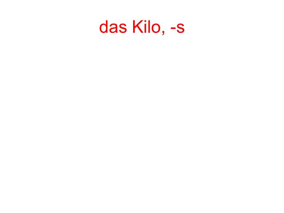 das Kilo, -s