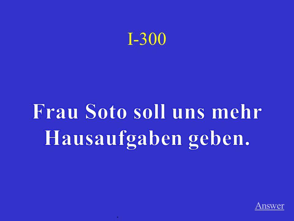 III-300 Answer. Das Kind kann Deutsch.