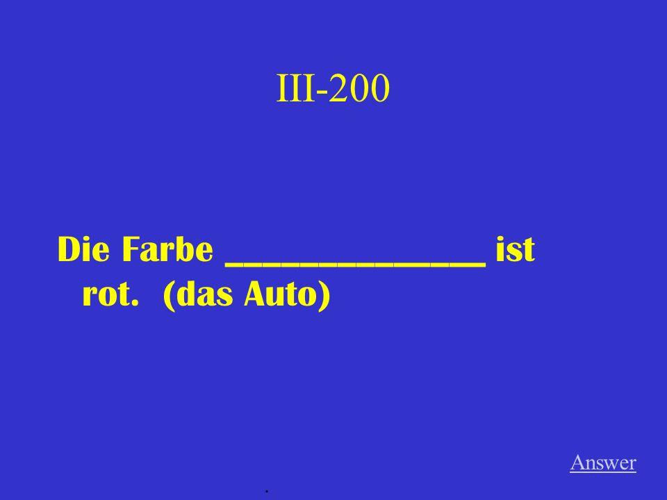 III-100 Der Vater _____________ ist sehr nett. (mein Freund) Answer.